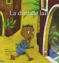 Ahlam Nouiouar et Corinne Baret-Idatte - La dent de lait.