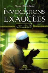 Ahmad Abdul-Jawâd - Les invocations exaucées.