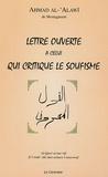 Ahmad Al-Alawi - Lettre ouverte à celui qui critique le soufisme.