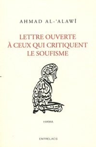 Ahmad Al-Alawi - Lettre ouverte à ceux qui critiquent le soufisme.