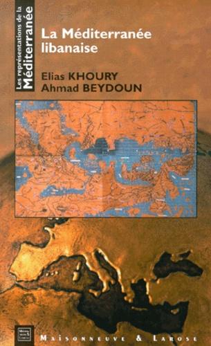 Ahmad Beydoun et Elias Khoury - La Méditerranée libanaise.