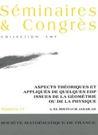 Ahmad El Soufi et Mustapha Jazar - Aspects théoriques et appliqués de quelques EDP issues de la géométrie ou de la physique.