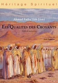 Ahmad Fathu'llâh Jâmî - Les Qualités des Croyants.