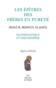 Ahmad Ibn Al-Tayyib Al-Sarakhsi - Epîtres des frères en pureté - Mathématique et philosophie.