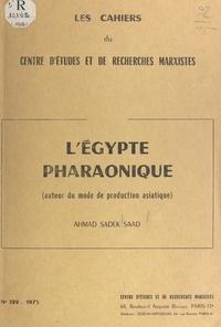 Ahmad Sadek Saad - L'Égypte pharaonique.