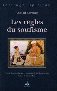 Ahmad Zarrouq - Les règles du soufisme.