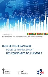Ahmadou Aly Mbaye et Sogué Diarisso - Quel secteur bancaire pour le financement des économies de l'UEMOA ?.