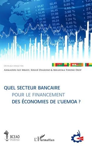 Quel secteur bancaire pour le financement des économies de l'UEMOA ?