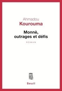 Ahmadou Kourouma - Monnè, outrages et défis.