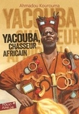 Ahmadou Kourouma - Yacouba, chasseur africain.