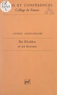 Ahmed Abdesselem et  Collège de France - Ibn Khaldun et ses lecteurs.