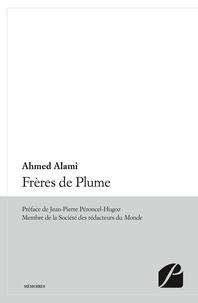 Ahmed Alami et Jean-Pierre Péroncel-Hugoz - Frères de Plume.