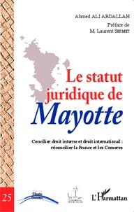 Deedr.fr Le statut juridique de Mayotte - Concilier droit interne et droit international : réconcilier la France et les Comores Image