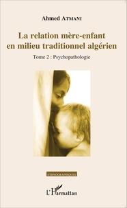 Deedr.fr La relation mère-enfant en milieu traditionnel algérien - Tome 2, Psychopathologie Image