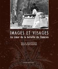Ahmed Bedjaoui - Images et visages au cœur de la bataille de Tlemcen.