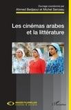 Ahmed Bedjaoui et Michel Serceau - Les cinémas arabes et la littérature.