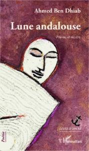 Ahmed Ben Dhiab - Lune andalouse - Poèmes et dessins.