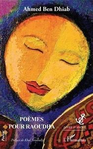 Ahmed Ben Dhiab - Poèmes pour Raoudha.