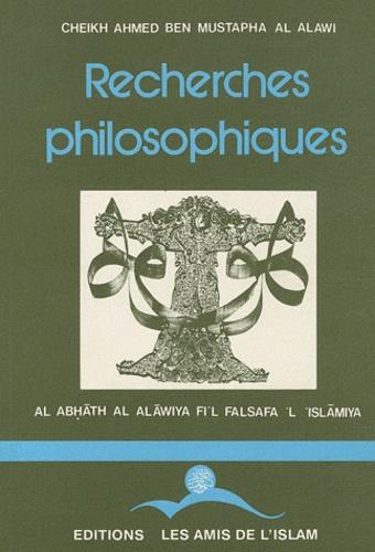 Ahmed ben Mustapha Al Alawi - Recherches philosophiques.