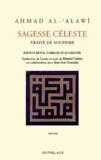 Ahmed ben Mustapha Al Alawi - Sagesse céleste - Traité de soufisme, les substances célestes extraites des aphorismes de Sîdî Abû Madyan.