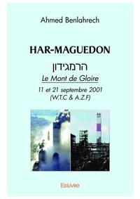 Ahmed Benlahrech - Har-maguedon - Le Mont de Gloire  11 et 21 septembre 2001 (W.T.C & A.Z.F).