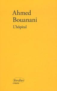 Ahmed Bouanani - L'hôpital - Récit en noir et blanc.