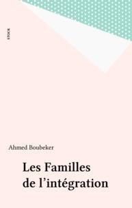 Ahmed Boubeker - Familles de l'intégration - Les ritournelles de l'ethnicité en pays jacobin.