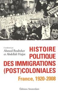 Ahmed Boubeker et Abdellali Hajjat - Histoire politique des immigrations (post)coloniales - France, 1920-2008.
