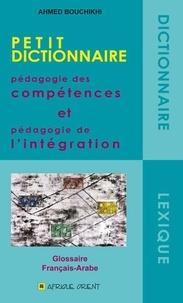 Ahmed Bouchikhi - Pédagogie des compétences et pédagogie de l'éducation - Petit dictionnaire.