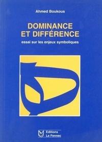 Ahmed Boukous - Dominance Et Différence - essai sur les enjeux symboliques.