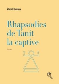Ahmed Boukous - Rhapsodies de Tanit la captive.