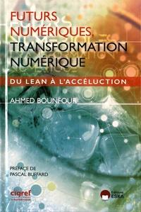 Ahmed Bounfour - Futurs numériques, transformation numérique - Du lean à l'accéluction.
