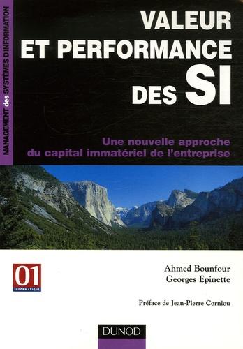 Ahmed Bounfour et Georges Epinette - Valeur et performance des SI - Une nouvelle approche du capital immatériel de l'entreprise.