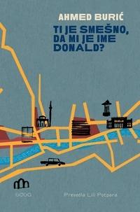 Ahmed Burić et Lili Potpara - Ti je smešno, da mi je ime Donald?.