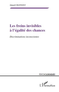 Ahmed Channouf - Les freins invisibles a l'egalite des chances - Discriminations inconscientes.