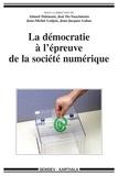 Ahmed Dahmani et José Do-Nascimento - La démocratie à l'épreuve de la société numérique.
