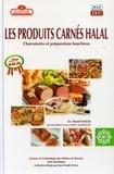 Ahmed Daoudi et Jean-Claude Frentz - Les produits carnés halal - Charcuteries et préparations bouchères.
