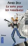 Ahmed Dich - La note pour les cannibales.