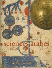 Ahmed Djebbar et Denis Savoie - L'Age d'or des sciences arabes.