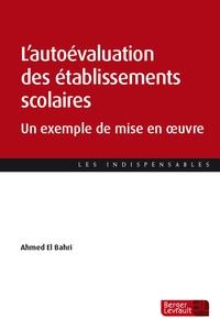 Ahmed El Bahri - L'autoévaluation des établissements scolaires - Un exemple de mise en oeuvre.