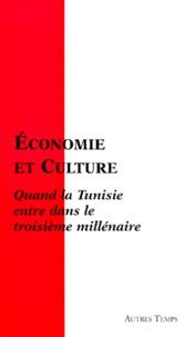 Ahmed El Karam et  Collectif - ECONOMIE ET CULTURE. - Quand la Tunisie entre dans le troisième millénaire, Actes du colloque franco-tunisien du 28 novembre 1998 à Carthage.