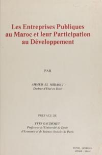 Ahmed El Midaoui et Yves Gaudemet - Les Entreprises Publiques au Maroc et leur Participation au Développement.