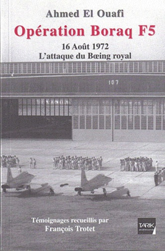 Ahmed El Ouafi - Opération Borak F5 - 16 Aout 1972, L'attaque du boeing royal.