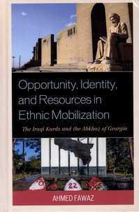 Ahmed Fawaz - Opportunity, Identity, and Resources in Ethnic Mobilization - The Iraki Kurds and the Abkhaz of Georgia.