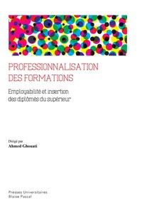 Ahmed Ghouati - Professionnalisation des formations - Employabilité et insertion des diplômés du supérieur.