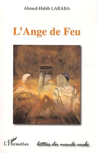 Ahmed-Habib Laraba - L'ange de feu.