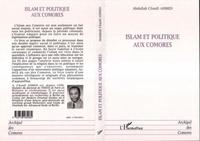 Ahmed - Islam et politique aux Comores - Evolution de l'autorité spirituelle depuis le Protectorat français (1886) jusqu'à nos jours.