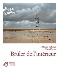 Ahmed Kalouaz - Brûler de l'intérieur.