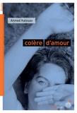 Ahmed Kalouaz - Colère d'amour.