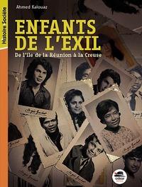 Ahmed Kalouaz - Enfants de l'exil - De l'île de La Réunion à la Creuse.